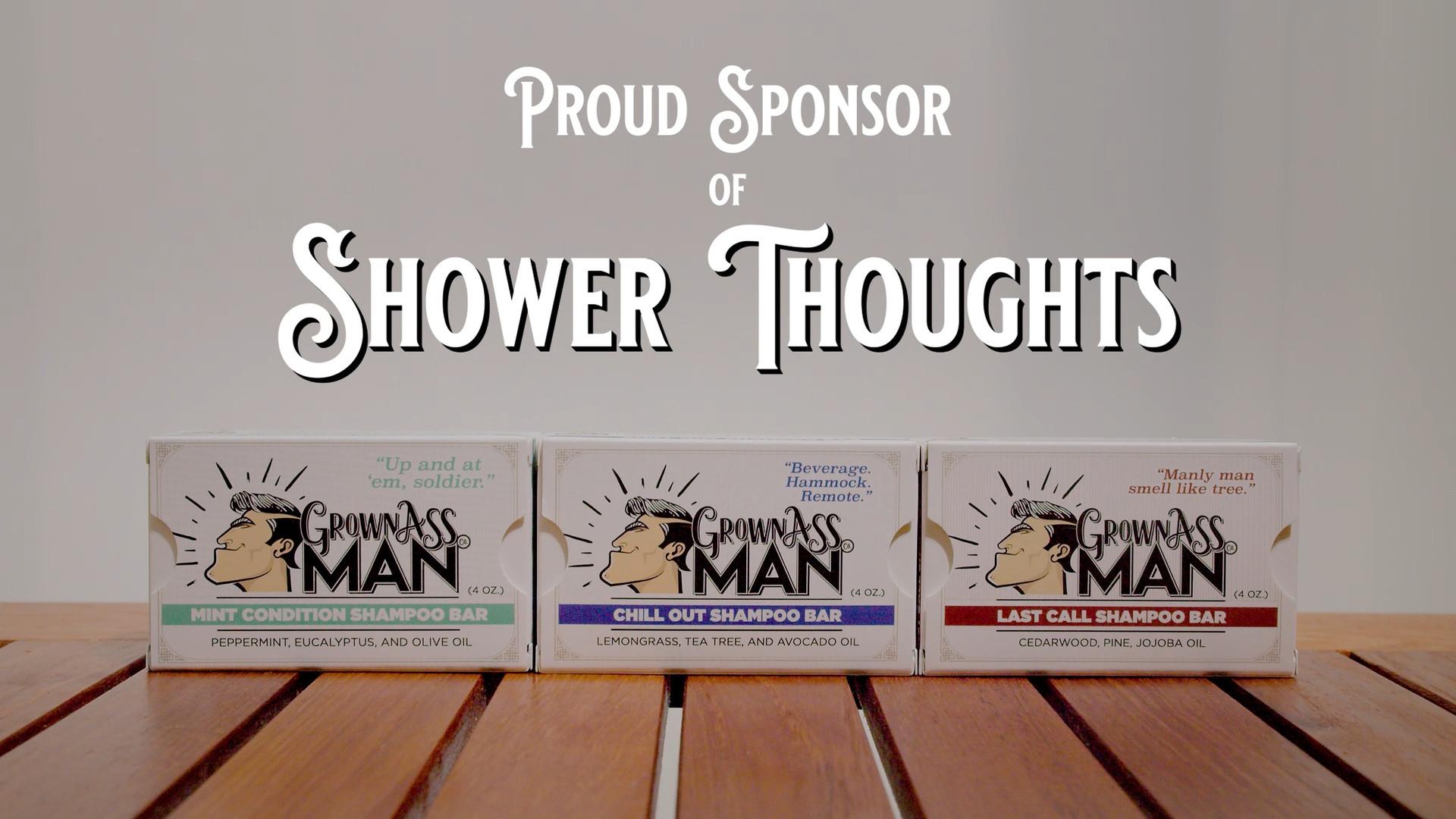 Shower Thoughts // Grown Ass Man Co